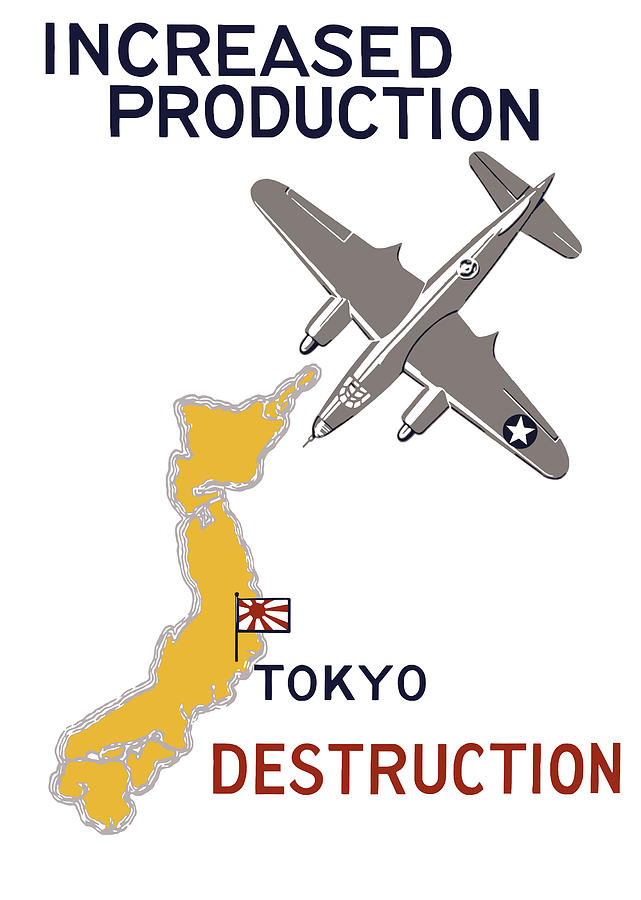 Ww2 Painting - Increased Production - Tokyo Destruction by War Is Hell Store