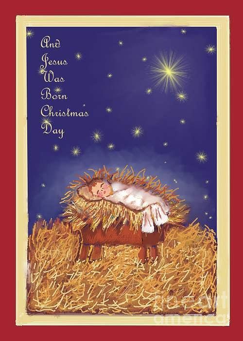 Jesus Digital Art - Jesus Was Born On Christmas Day by Dessie Durham