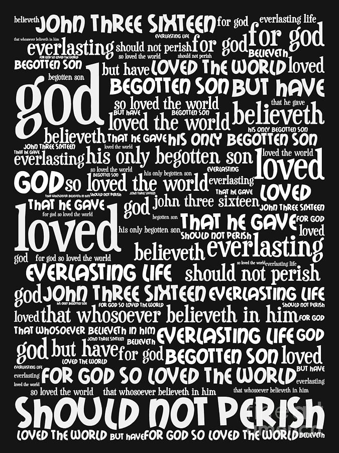 John 3-16 For God So Loved The World 20130622bw Vertical Digital Art  - John 3-16 For God So Loved The World 20130622bw Vertical Fine Art Print