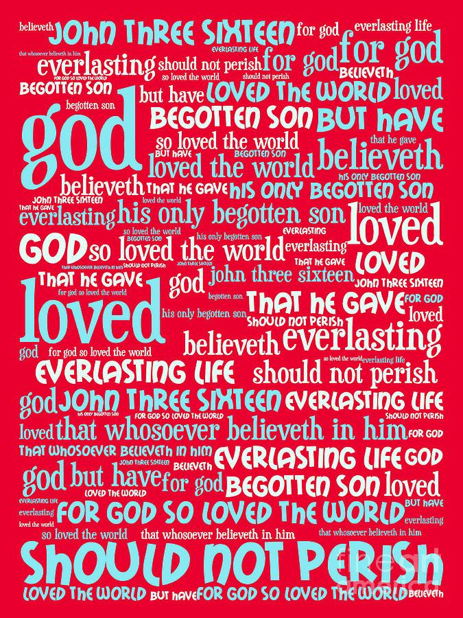 John 3-16 For God So Loved The World 20130622p120 Vertical Digital Art
