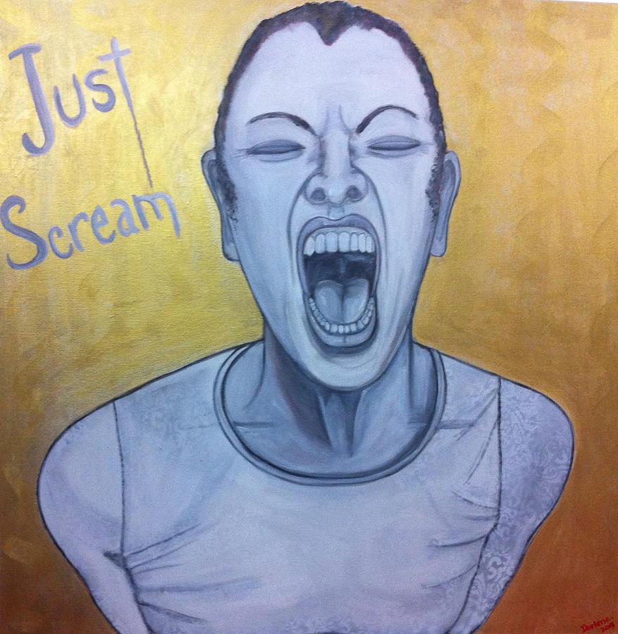 Just Scream Painting - Just Scream by Darlene Graeser