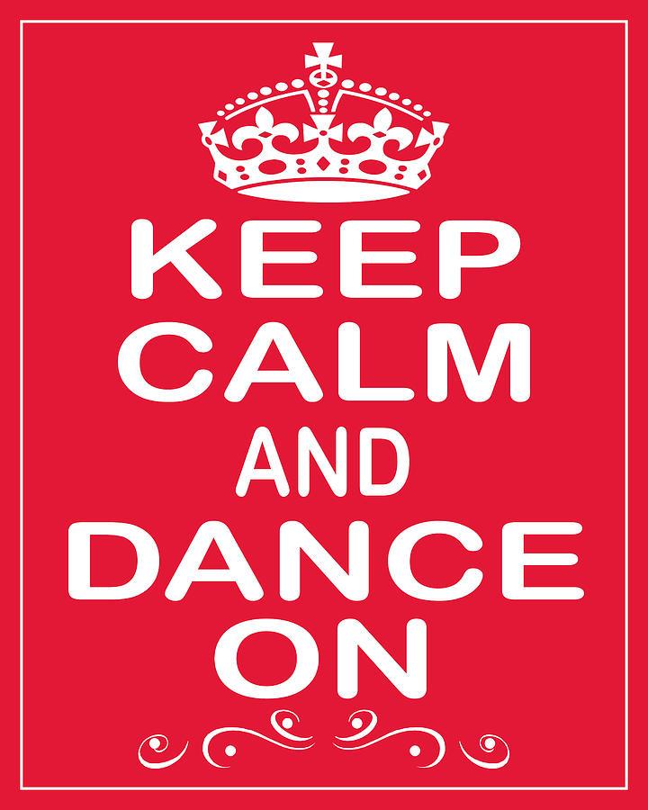 Keep Calm And Dance On Photograph by Daryl Macintyre