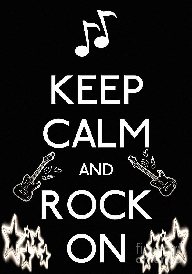 Keep Calm And Rock On Photograph  - Keep Calm And Rock On Fine Art Print