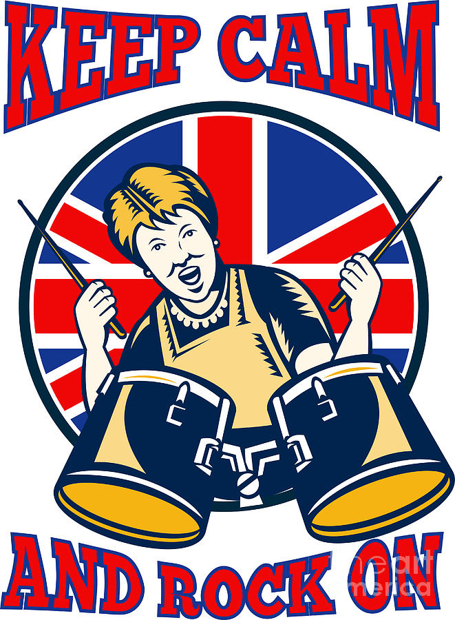 Keep Calm Rock On British Flag Queen Granny Drums Digital Art  - Keep Calm Rock On British Flag Queen Granny Drums Fine Art Print