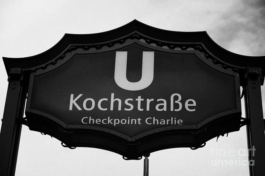 Kochstrasse U-bahn Station Sign Checkpoint Charlie Berlin Germany Photograph