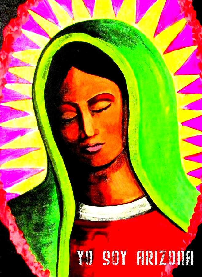 La Virgen Arizona Painting  - La Virgen Arizona Fine Art Print