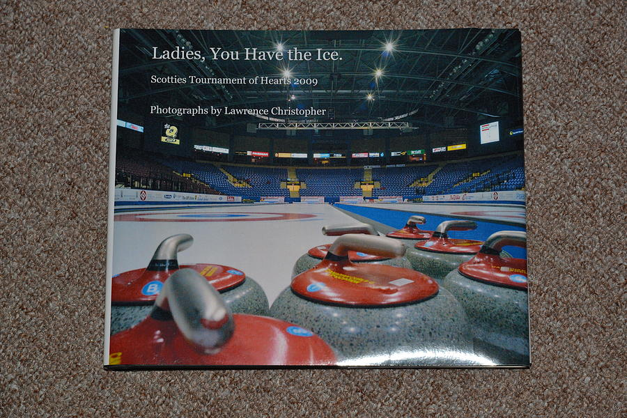 Book Photograph - Ladies You Have The Ice - The 2009 Scotties Tournament Of Hearts by Lawrence Christopher