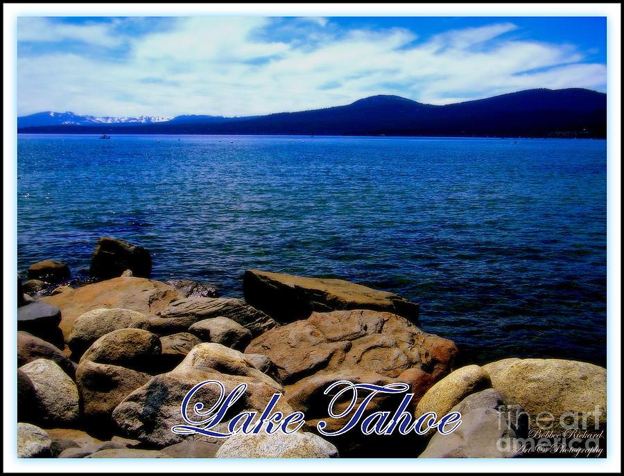 Lake Tahoe Photograph - Lake Tahoe Magic by Bobbee Rickard