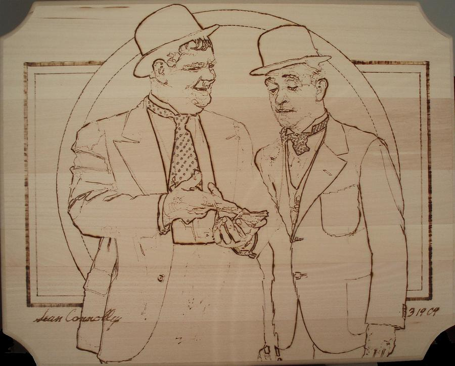 Pyrography Pyrography - Laurel And Hardy - Thicker Than Water by Sean Connolly