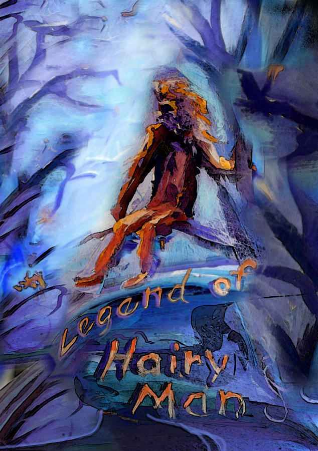 Legend Of Hairy Man Painting  - Legend Of Hairy Man Fine Art Print
