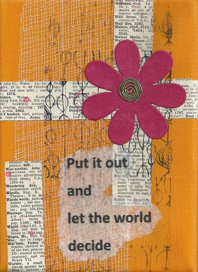 Let The World Decide Mixed Media  - Let The World Decide Fine Art Print