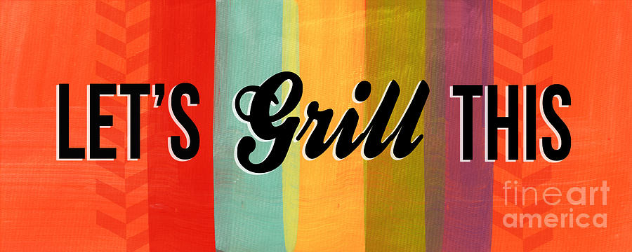 Lets Grill This Mixed Media  - Lets Grill This Fine Art Print