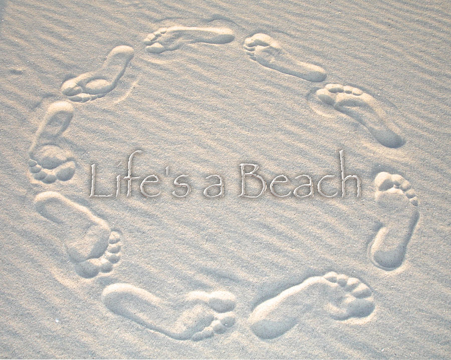Lifes A Beach With Text Photograph