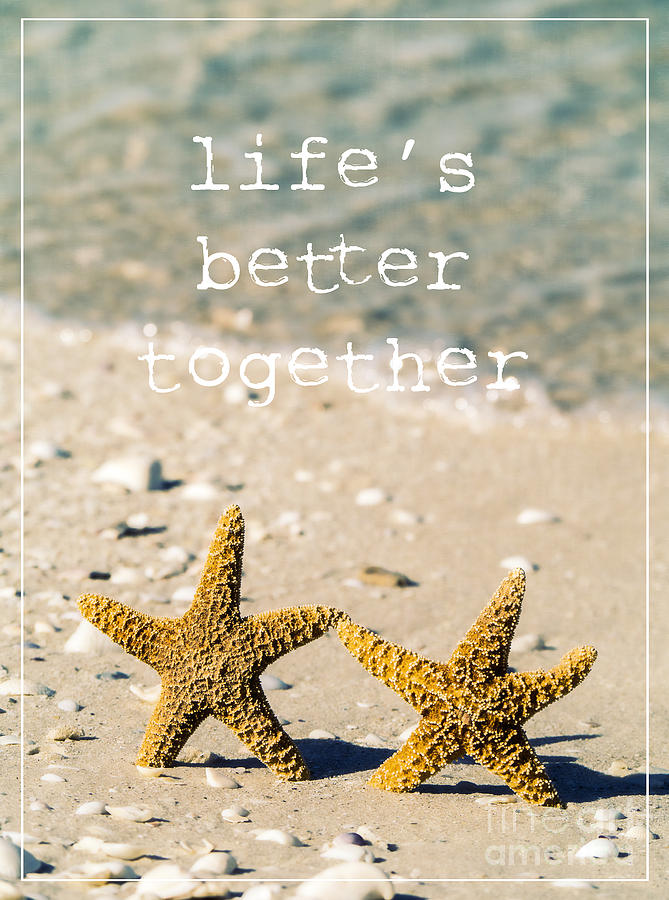 Sand Photograph - Lifes Better Together by Edward Fielding