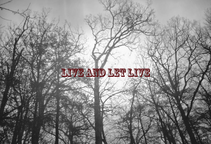 Live And Let Live Photograph