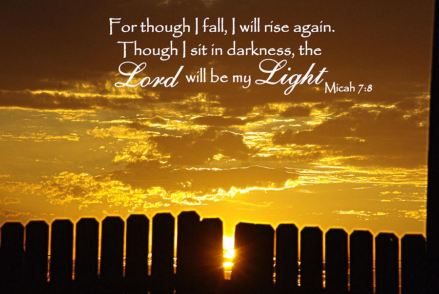 Catholic Photograph - Lord Will Be My Light Micah 7 by Robyn Stacey