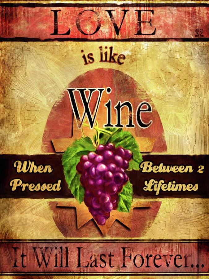 Wine Painting - Love Is Like Wine by Joel Payne