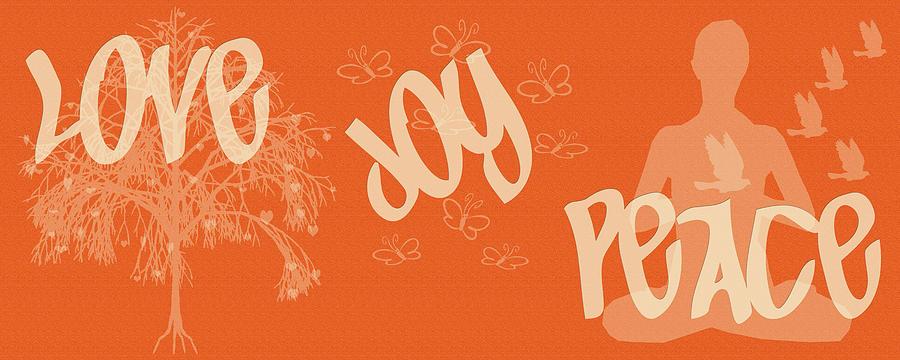 Love Joy Peace Digital Art - Love Joy Peace by Georgia Fowler
