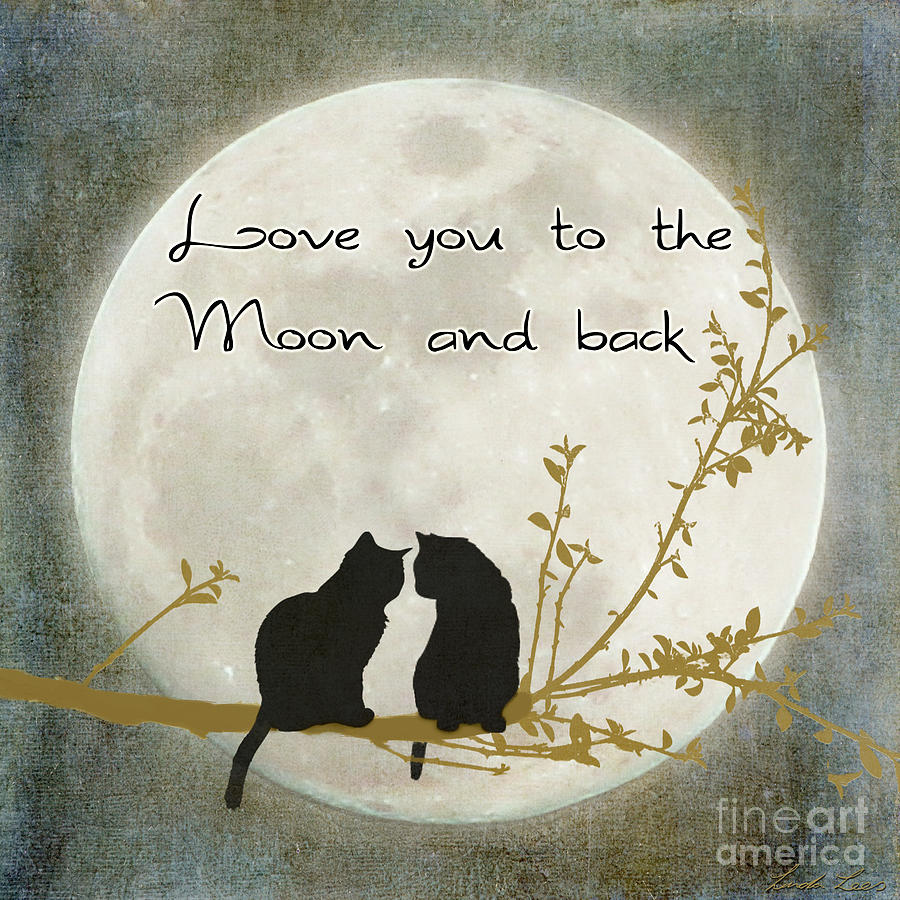 love you to the moon and back digital art by linda lees. Black Bedroom Furniture Sets. Home Design Ideas