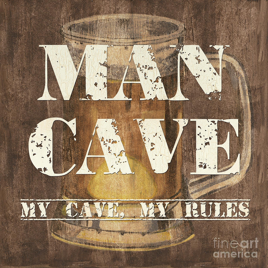 Man Painting - Man Cave My Cave My Rules by Debbie DeWitt