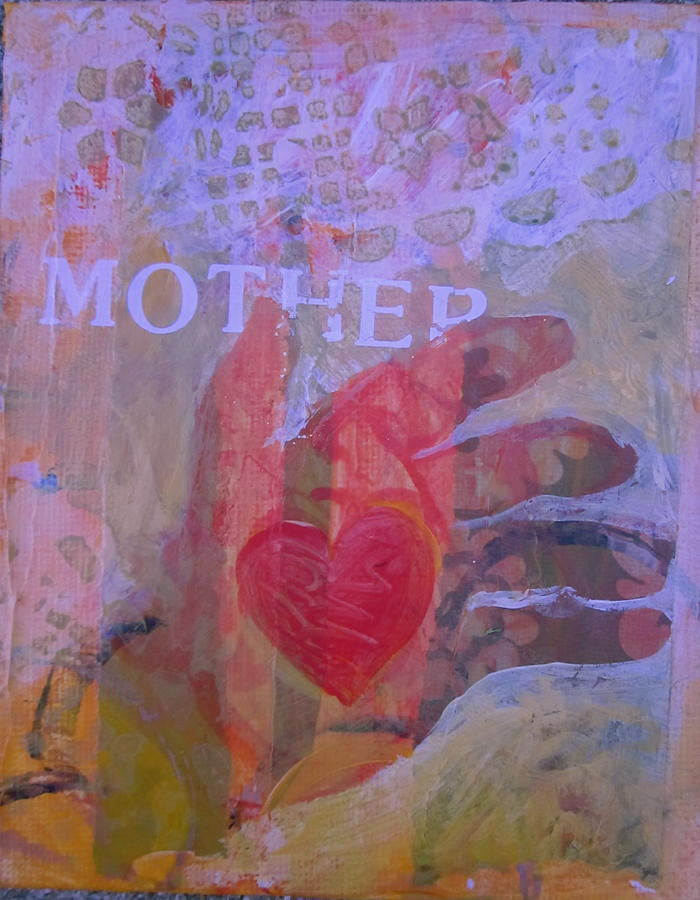 Heart Painting - Mothers Heart by Tilly Strauss