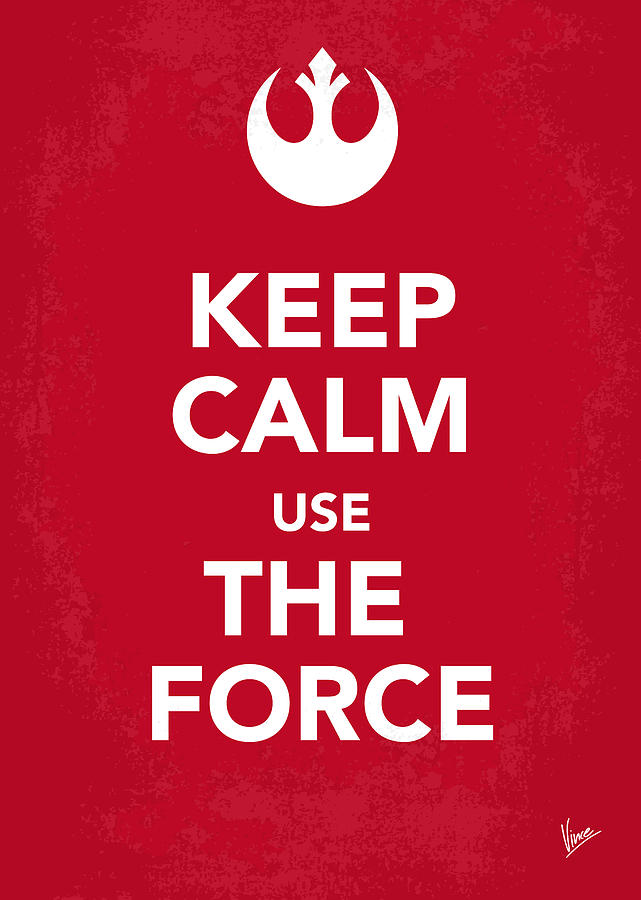 My Keep Calm Star Wars - Rebel Alliance-poster Digital Art  - My Keep Calm Star Wars - Rebel Alliance-poster Fine Art Print