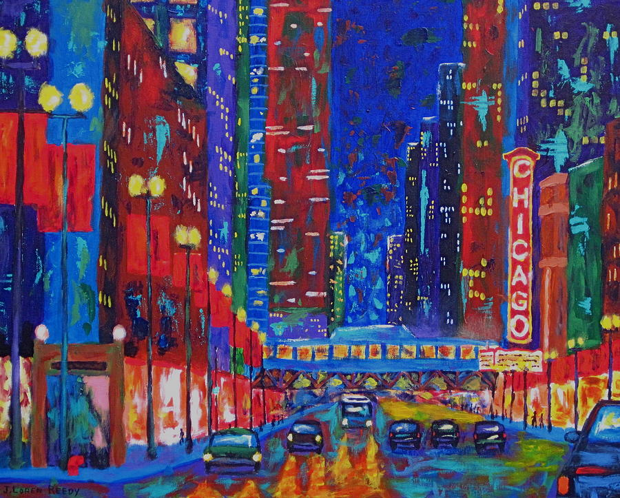 Chicago Painting - My Kind Of Town by J Loren Reedy