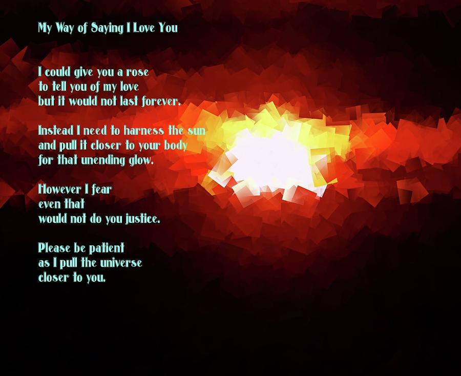 Poetry Photograph - My Way Of Saying I Love You  by Jeff Swan