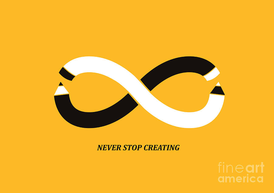 Never Stop Creating Digital Art  - Never Stop Creating Fine Art Print