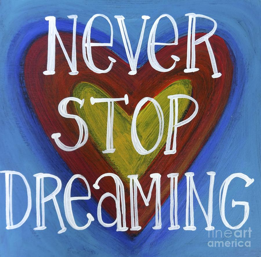 Never Stop Dreaming Painting
