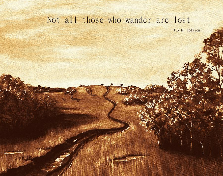 Not All Those Who Wander Are Lost Painting  - Not All Those Who Wander Are Lost Fine Art Print