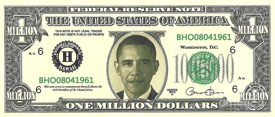 Obama Million Dollar Bill Photograph  - Obama Million Dollar Bill Fine Art Print