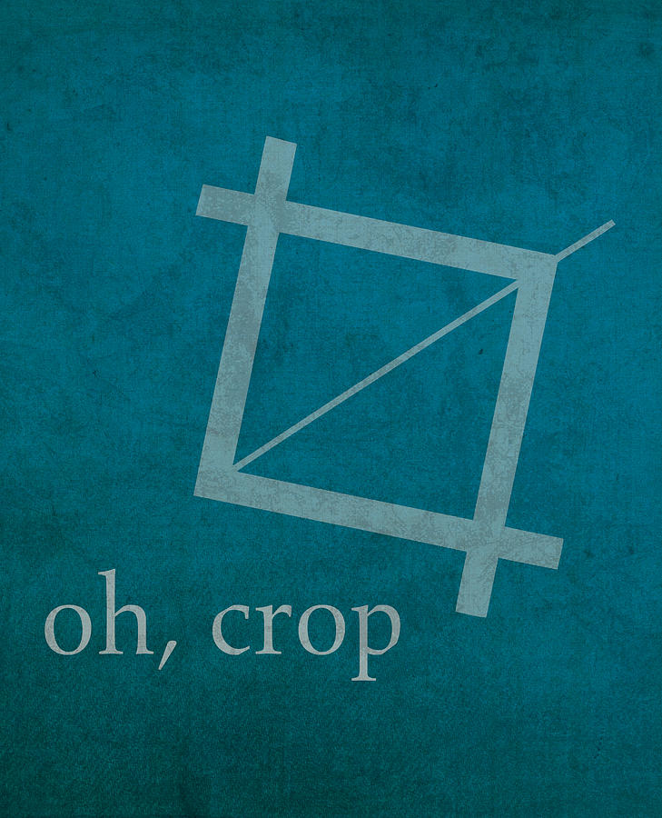 Oh Crop Photoshop Designer Humor Poster Mixed Media