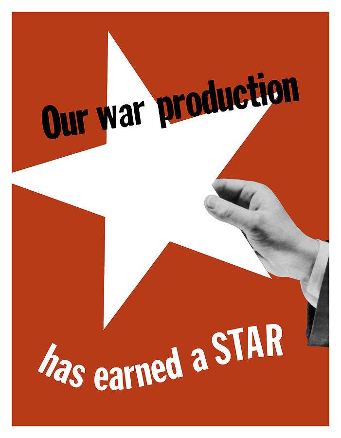 Our War Production Has Earned A Star Mixed Media  - Our War Production Has Earned A Star Fine Art Print