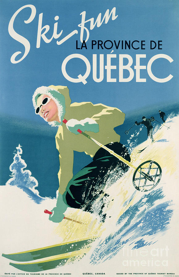 Advert; Advertisement; Publicity; Winter Sports; Female; Skiing; Skiier; Snow; Holiday; Leisure; Ski; Fun; Sunny; Sunglasses; Enjoyment; Jet Set; Thirties; Resort; Canadian; Holiday; Vacation; Glamourous; Jet-set Drawing - Poster Advertising Skiing Holidays In The Province Of Quebec by Canadian School