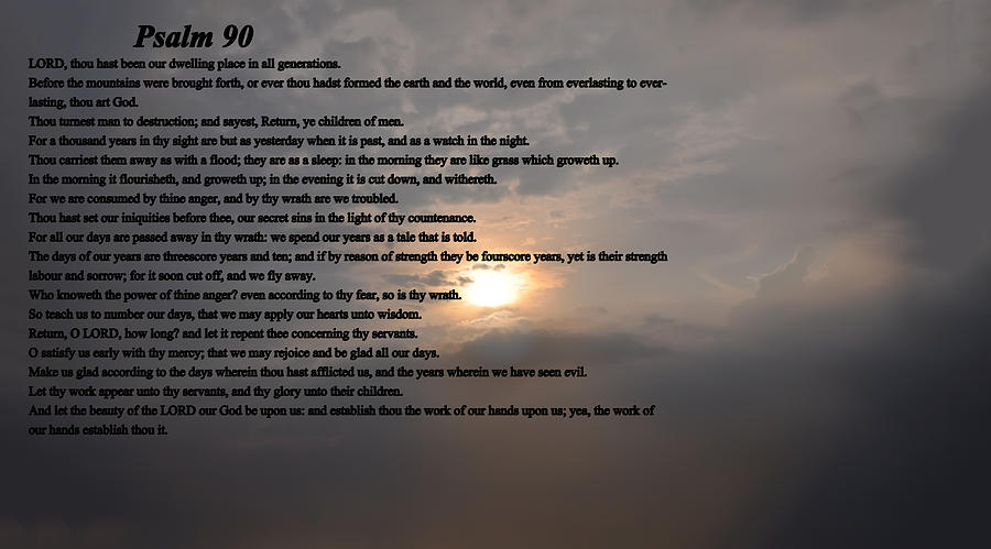 Psalm Photograph - Psalm 90 by Bill Cannon