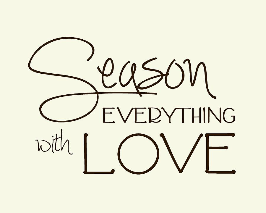 Season Everything With Love Digital Art