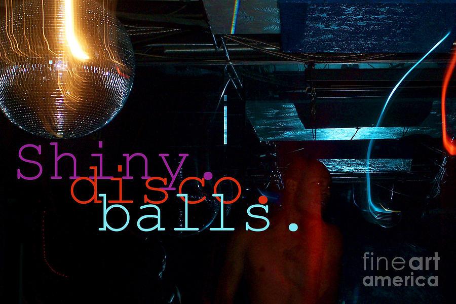Shiny Disco Balls Digital Art - Shiny Disco Balls by Corey Garcia