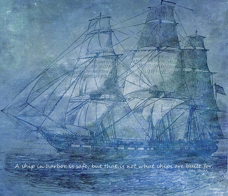 Ship 2 With Quote Mixed Media by Angelina Vick