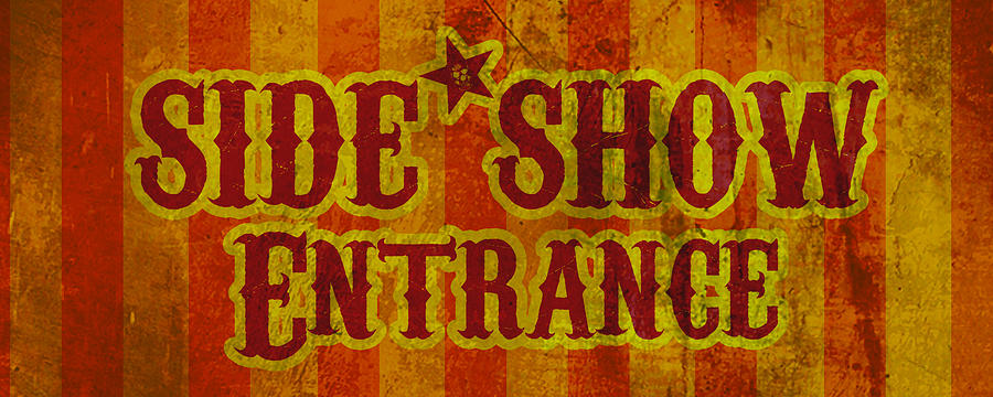 Sideshow Entrance Sign Digital Art  - Sideshow Entrance Sign Fine Art Print