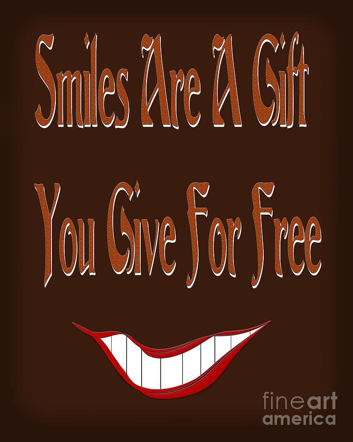 Sayings Digital Art - Smiles Are A Gift You Give For Free by Andee Design