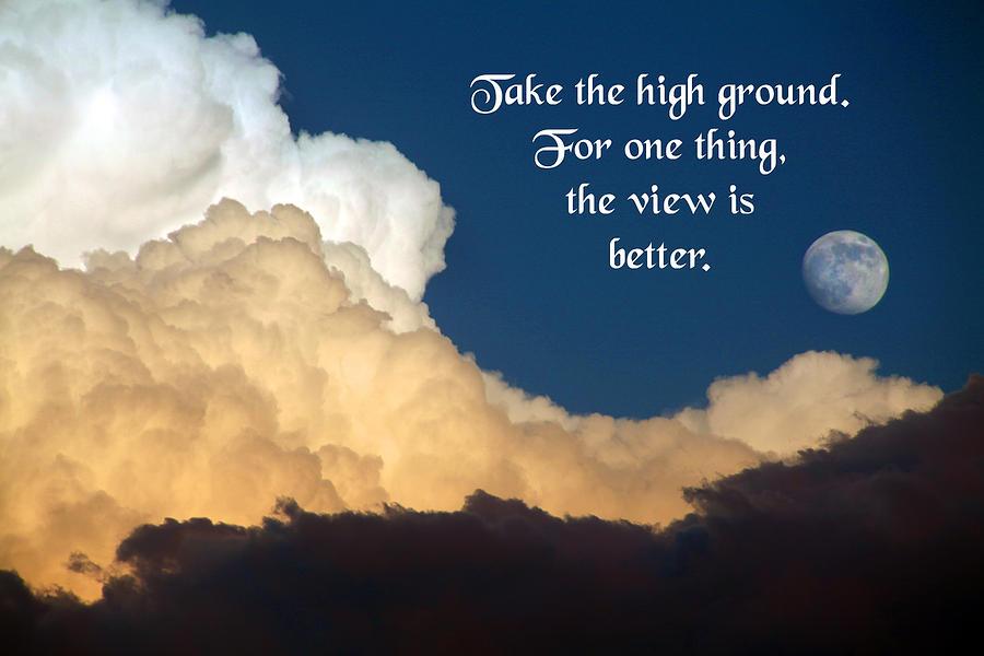 Take The High Ground Photograph