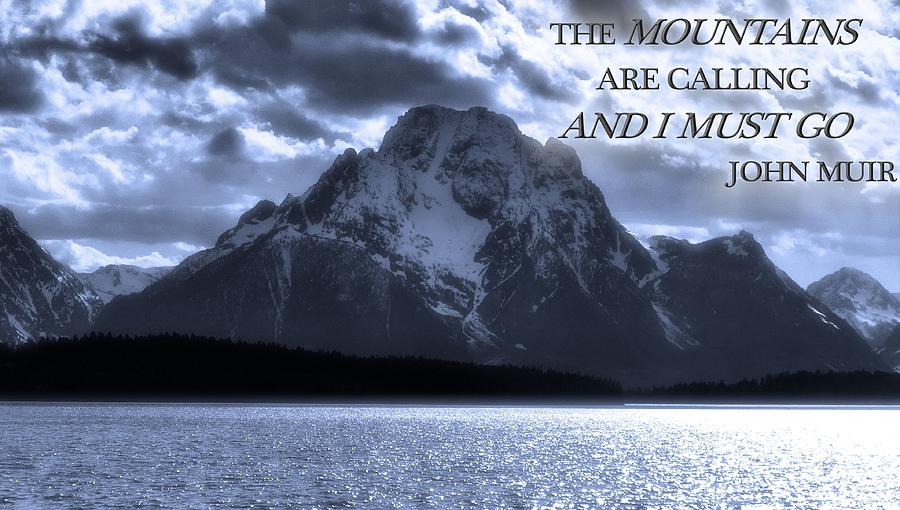 The Mountains Are Calling John Muir Photograph - The Mountains Are Calling John Muir by Dan Sproul