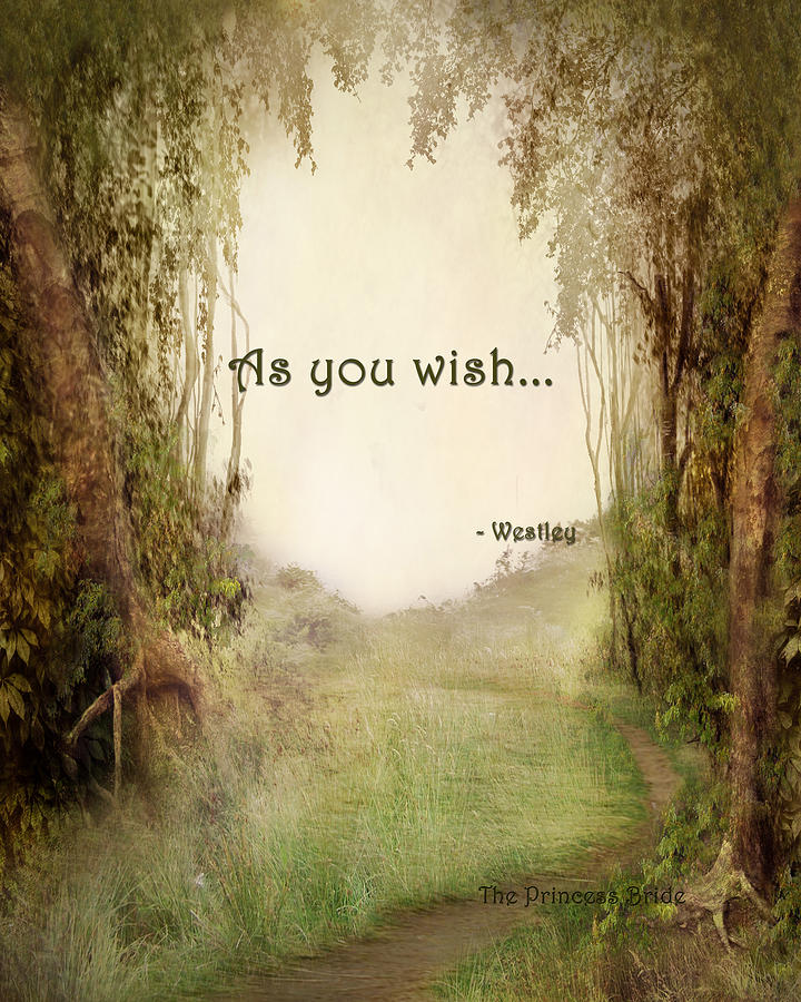 The Princess Bride - As You Wish Digital Art  - The Princess Bride - As You Wish Fine Art Print