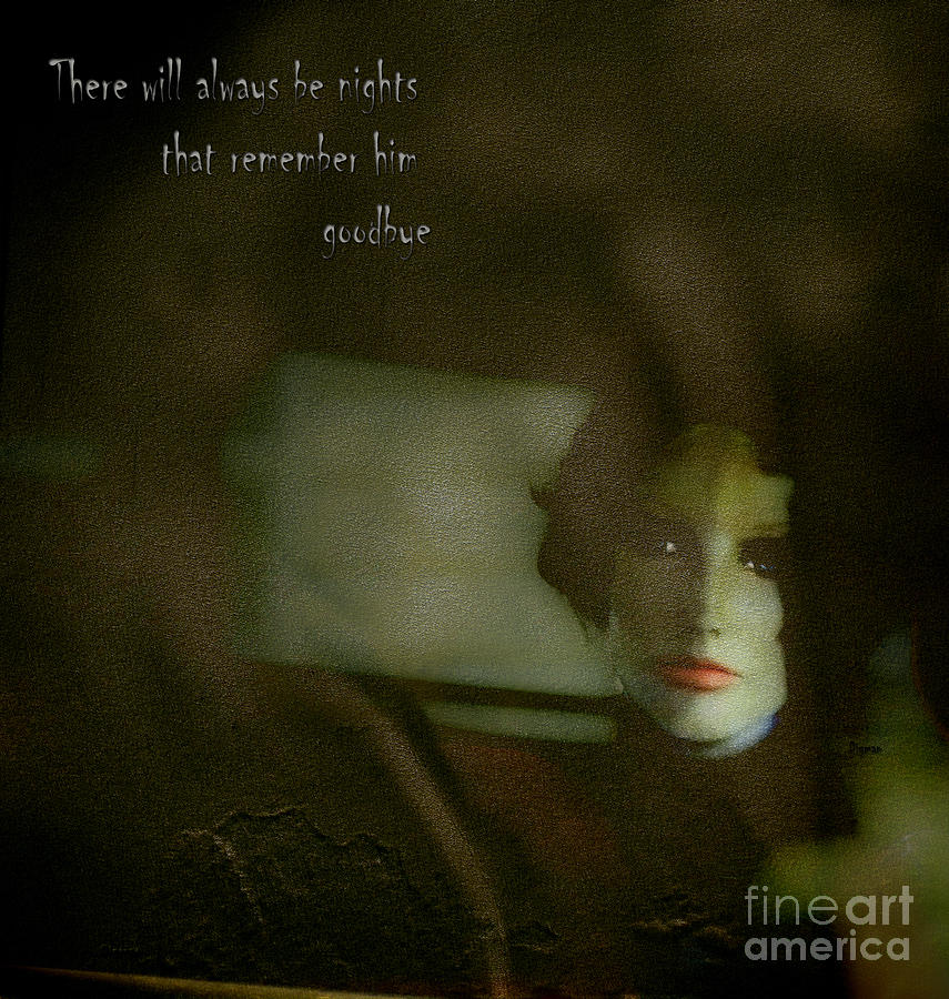 There Will Always Be Nights That Remember Him Goodbye Photograph  - There Will Always Be Nights That Remember Him Goodbye Fine Art Print