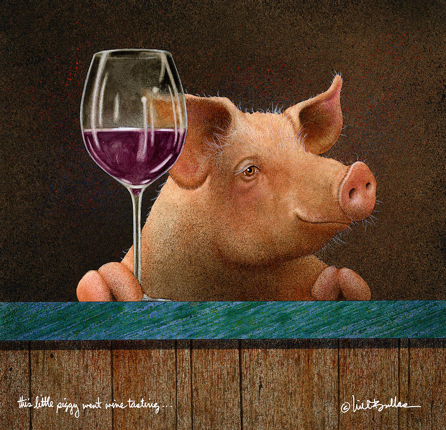 This little piggy went wine tasting painting by will bullas for Painting while drinking wine
