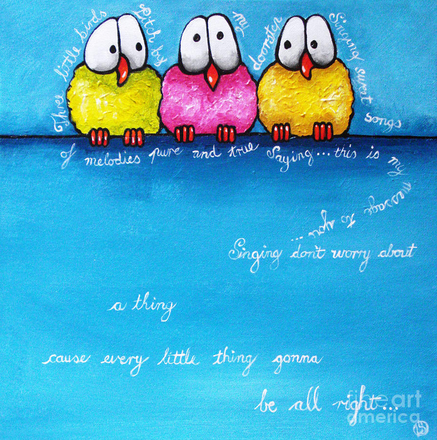 Three Little Birds Painting  - Three Little Birds Fine Art Print