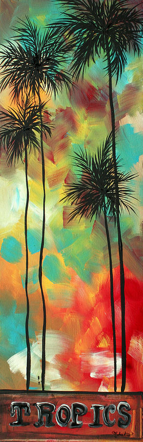 Decorative Painting - Tropics By Madart by Megan Duncanson