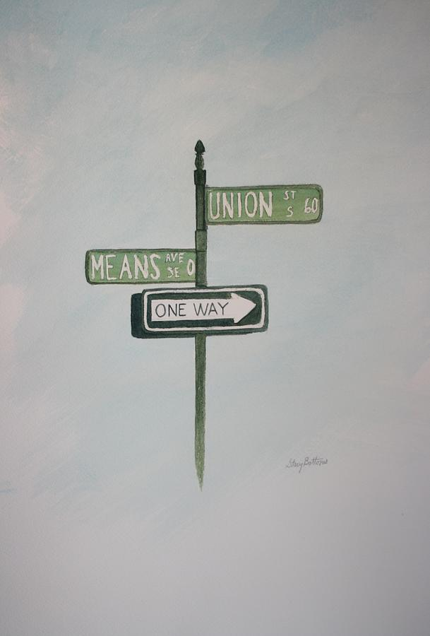 Union Means One Way Painting  - Union Means One Way Fine Art Print