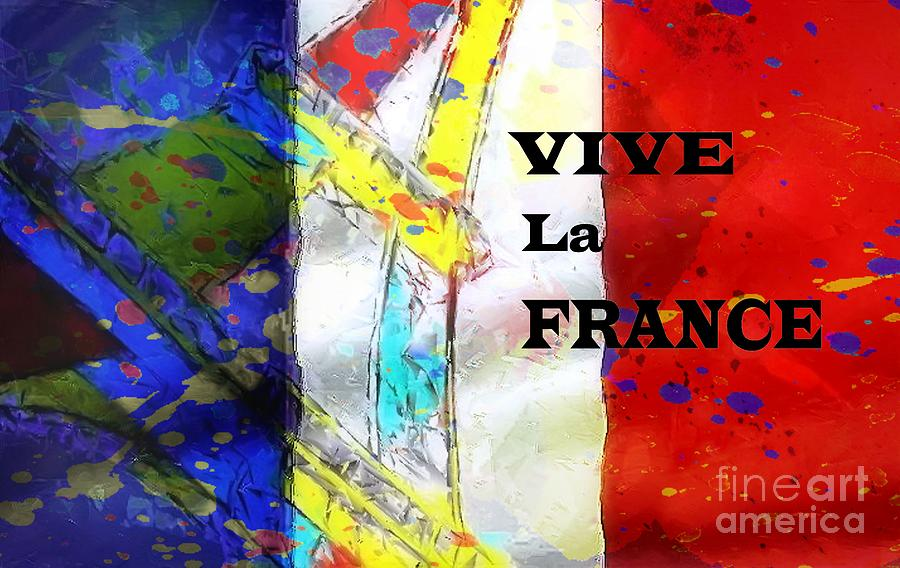 Vive La France Digital Art  - Vive La France Fine Art Print